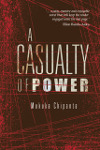 A Casualty of Power by Mukuka Chipanta