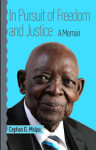 In Pursuit of Freedom and Justice: A Memoir by Cephas G. Msipa