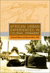 African Urban Experiences in Colonial Zimbabwe by Tsuneo Yoshikuni