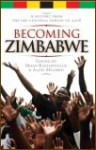 Becoming Zimbabwe: A History From The Pre-Colonial Period to 2008   Edited by Brian Raftopoulos & Alois Mlambo