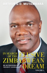 In Search of the Elusive Zimbabwean Dream: An Autobiography of Thought Leadership by Arthur G. O. Mutambara