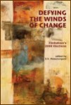Defying the Winds of Change- Zimbabwe's 2008 Elections   Edited by Eldred Masunungure (ebook only)