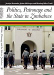 Politics, Patronage and the State in Zimbabwe Edited by Jocelyn Alexander, JoAnn McGregor and Blessing-Miles Tendi