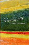 Writing Still: New Stories From Zimbabwe   Edited by Irene Staunton