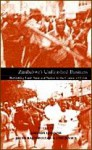 Zimbabwe's Unfinished Business   Edited by Amanda Hammar, Brian Raftopoulos & Stig Jensen